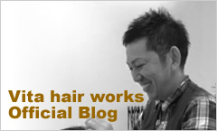 Vita hair works Official Blog